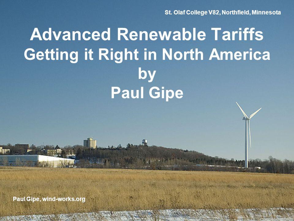 Ydby, Denmark Feed-in Tariffs Deliver Results >50% of Wind Worldwide >75% of Solar PV Worldwide >90% of Farm Biogas Worldwide Paul Gipe, wind-works.org