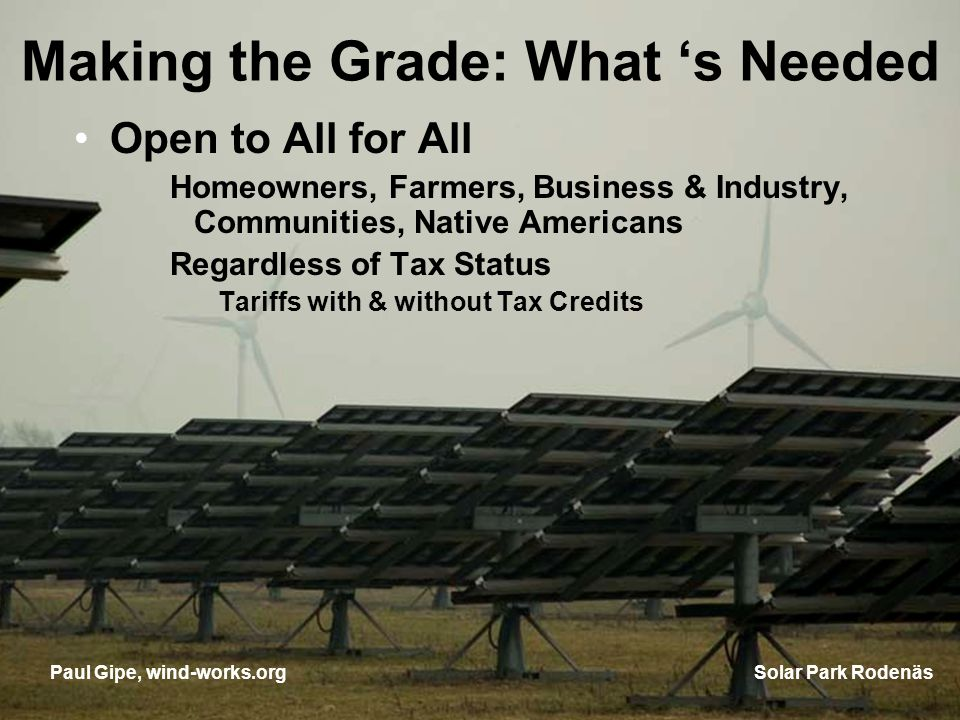 Making the Grade: What s Needed Open to All for All Homeowners, Farmers, Business & Industry, Communities, Native Americans Regardless of Tax Status T