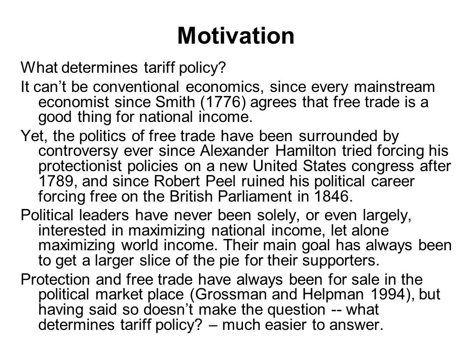 Motivation What determines tariff policy.