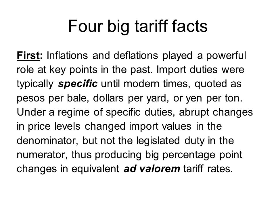 Four big tariff facts First: Inflations and deflations played a powerful role at key points in the past.