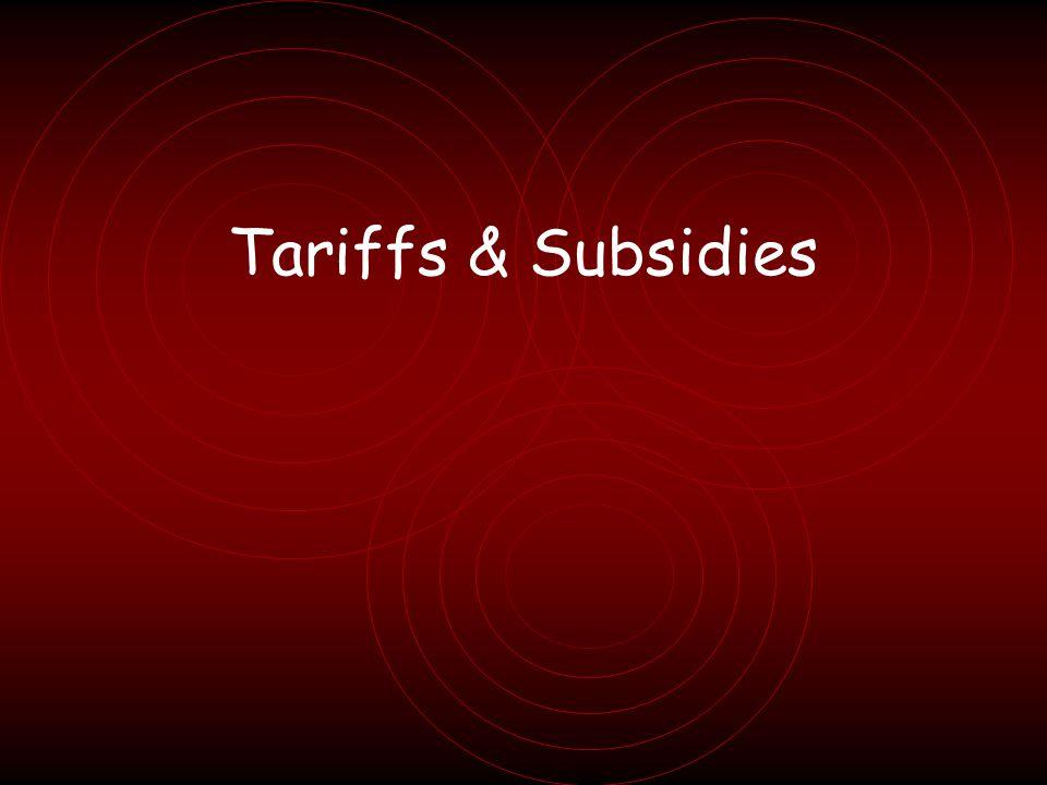 Tariffs & Subsidies