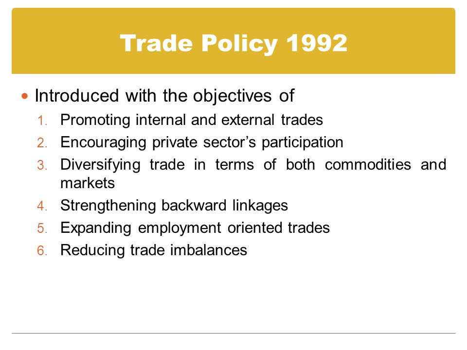 Trade Policy 1992 Introduced with the objectives of 1.
