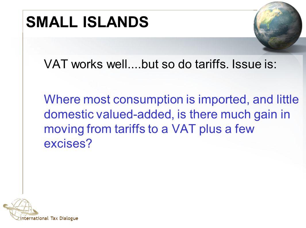 International Tax Dialogue SMALL ISLANDS VAT works well....but so do tariffs.