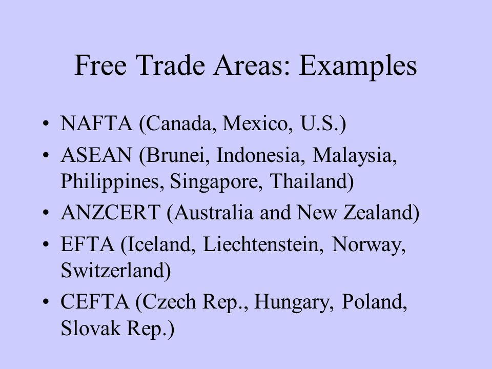 Customs Unions Tariffs between members are eliminated (just like a FTA), but also: –members agree to a common set of external tariffs and other trade barriers –members speak with one voice in external trade negotiations (that is, there would be just one representative from the CU at the WTO)