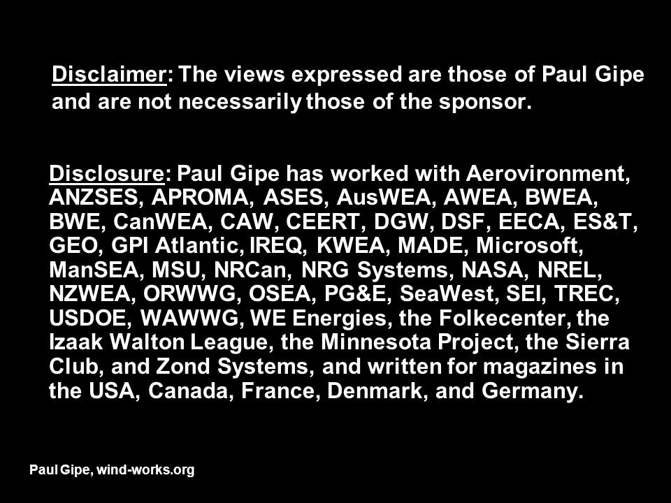 Disclaimer: The views expressed are those of Paul Gipe and are not necessarily those of the sponsor.