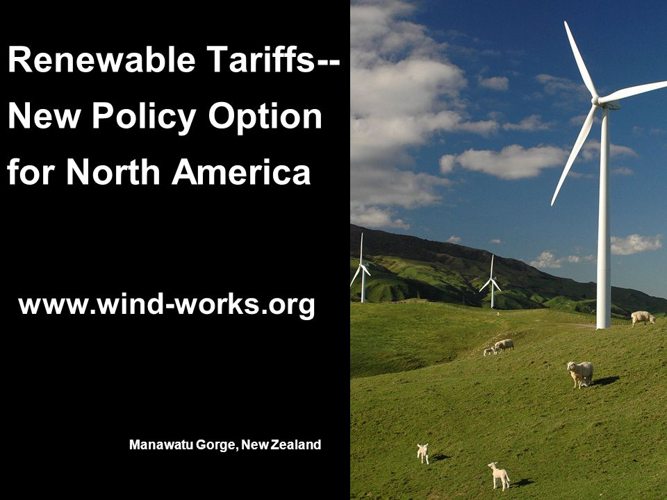 Renewable Tariffs-- New Policy Option for North America   Manawatu Gorge, New Zealand