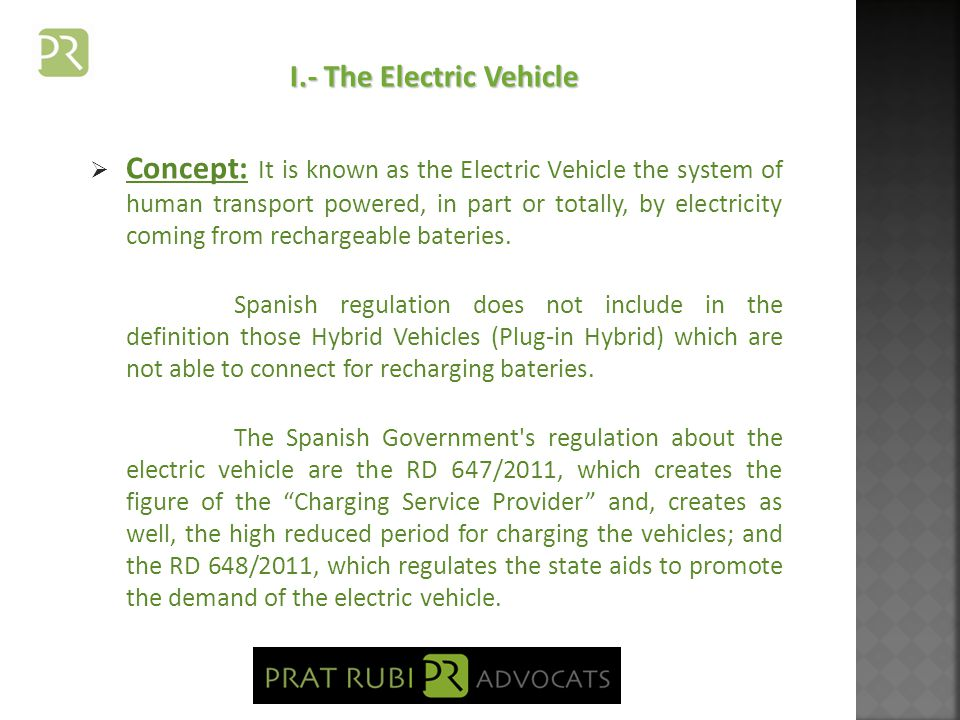 II.- Structure of the Electric System Acces tariff + negotiated electricity price Producers ElectricitySupplier Charging Service Provider Distributors Public spaces (including those with public access parkings, shopping centers) Acces tariffs + negotiated electricity price Private spaces (home) Regulated tariff (including access + electricity) Consumer Transmission System Operator