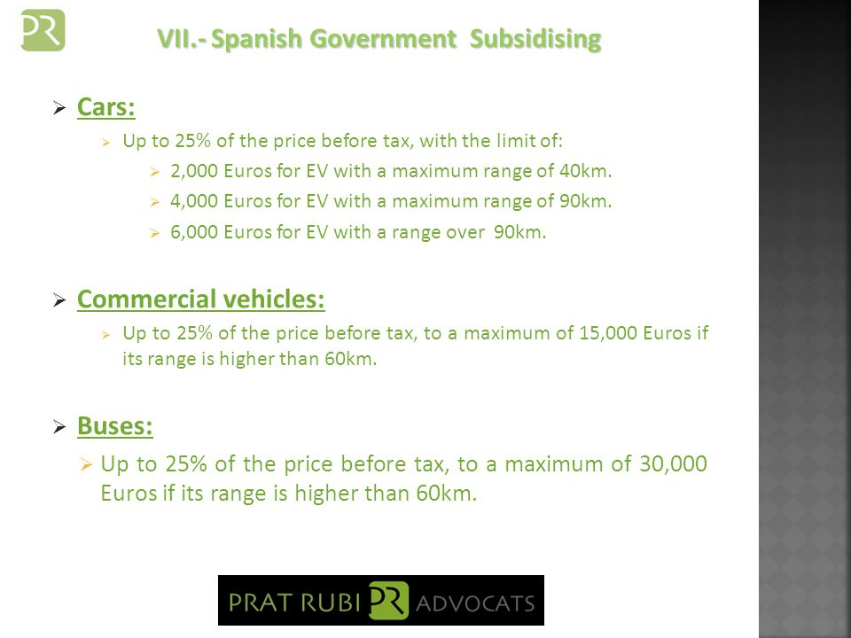 Cars: Up to 7,000 Euros with a maximum of 15% of the price before tax.