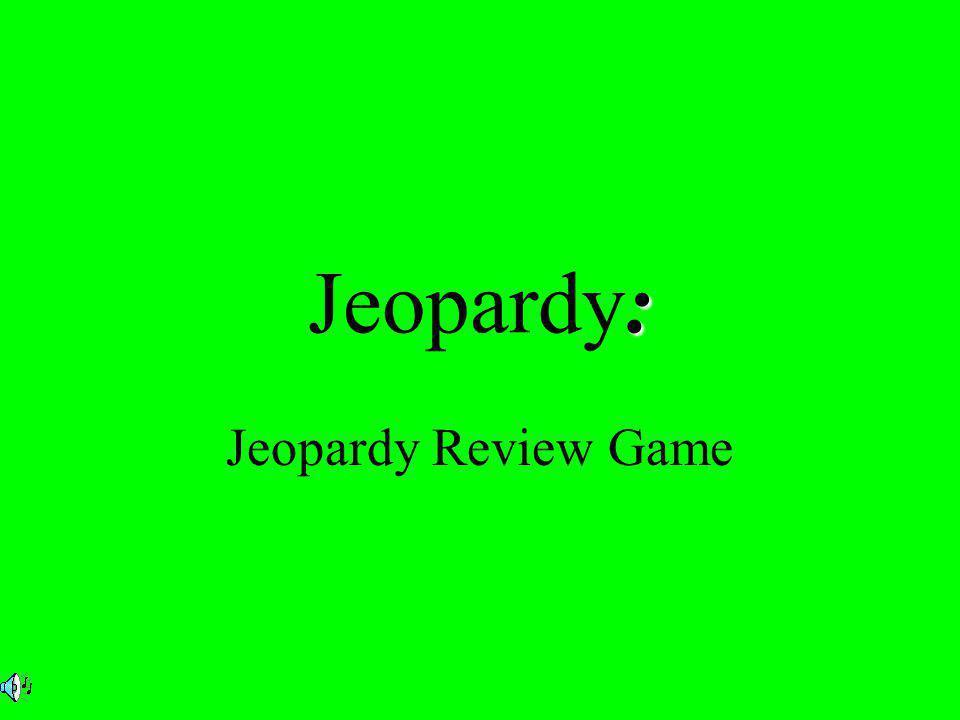 : Jeopardy: Jeopardy Review Game