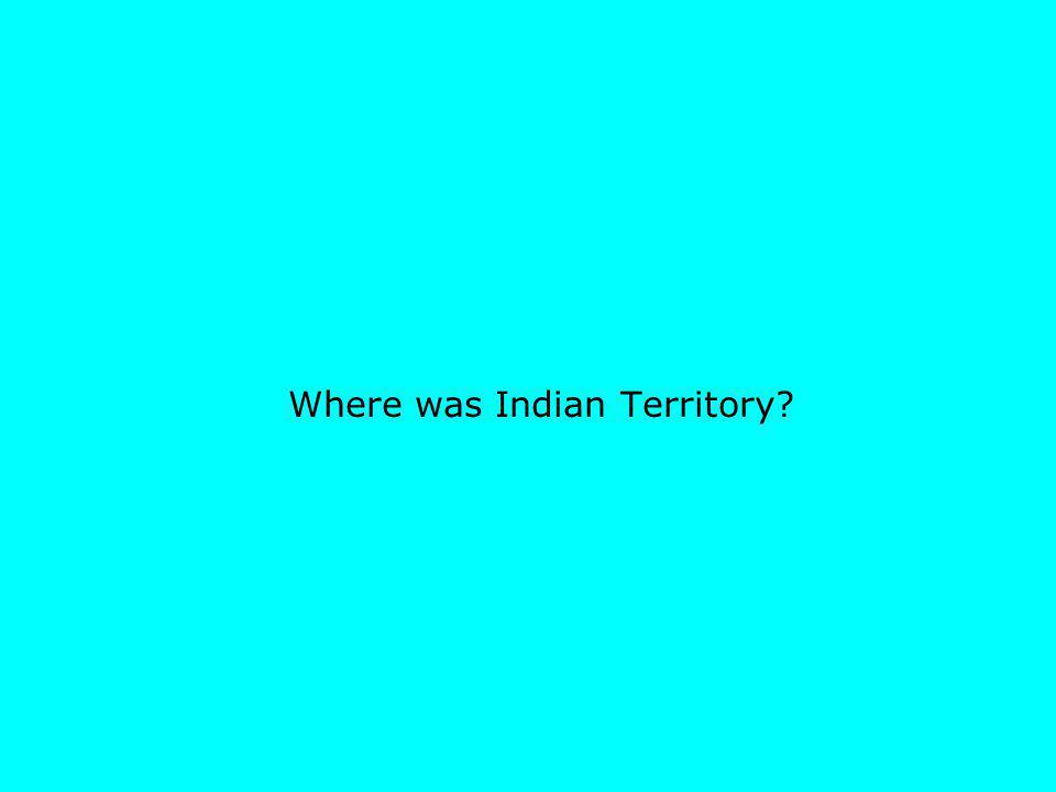 Where was Indian Territory?