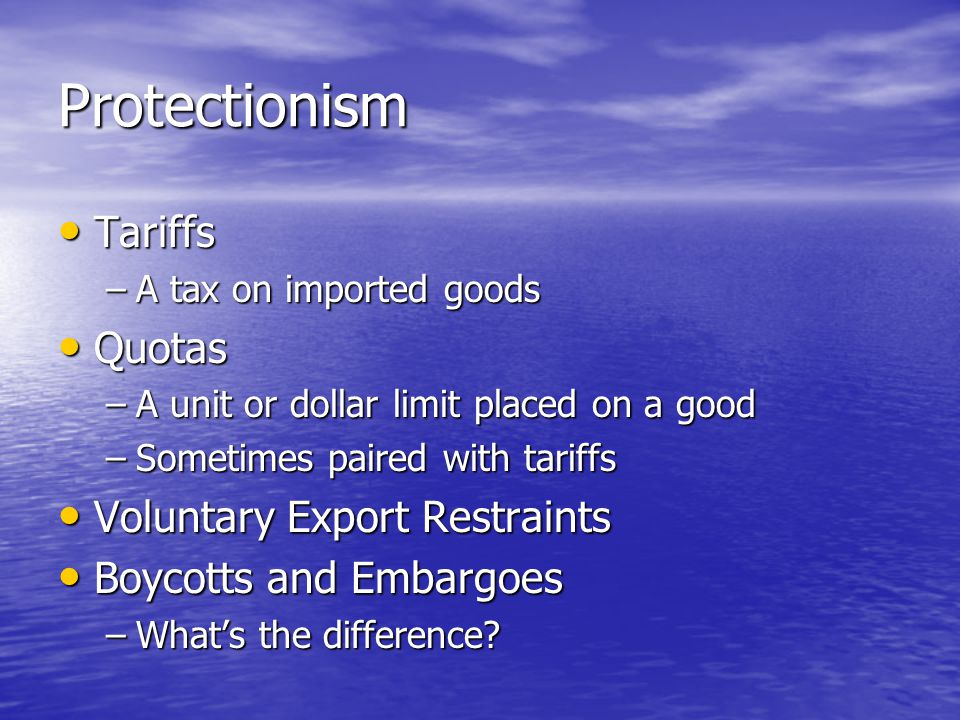 Protectionism Monetary Barriers Monetary Barriers –Blocked currency –Differential exchange rate –Government approval to secure foreign exchange Standards Standards Antidumping Penalties Antidumping Penalties