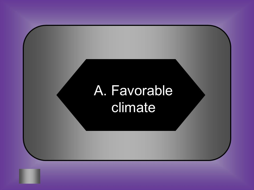 A:B: Favorable climateProtective tariffs #8 Primary reason for the agricultural economy of the South C:D: Presence of canals Technological innovations