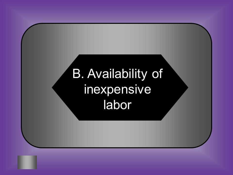 A:B: Innovations in technology Availability of inexpensive labor #1 Why did the plantation economy thrive in the South.