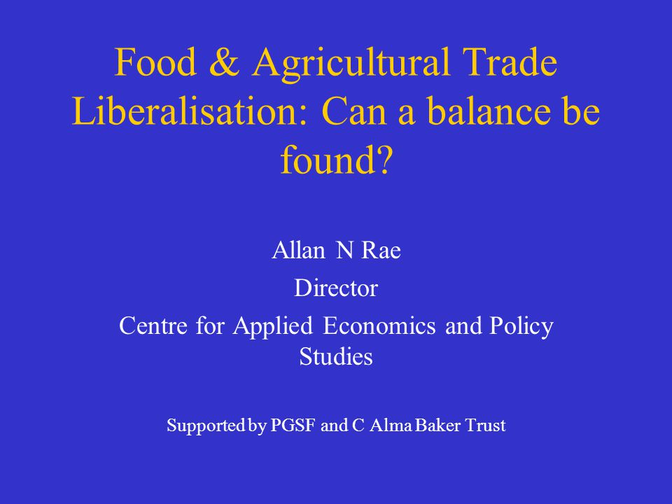 Food & Agricultural Trade Liberalisation: Can a balance be found.