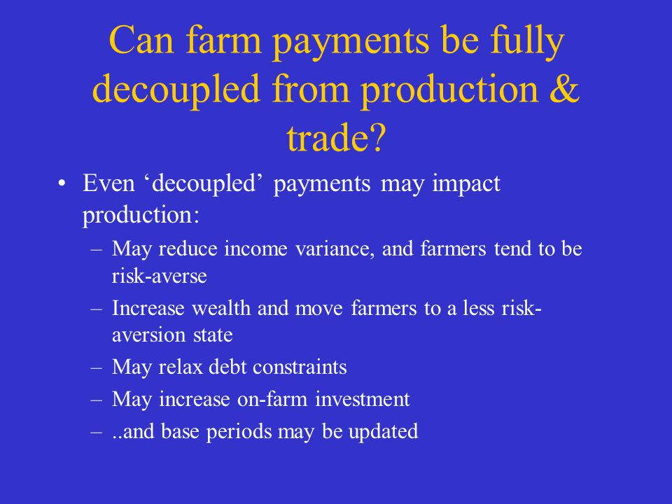 Can farm payments be fully decoupled from production & trade.