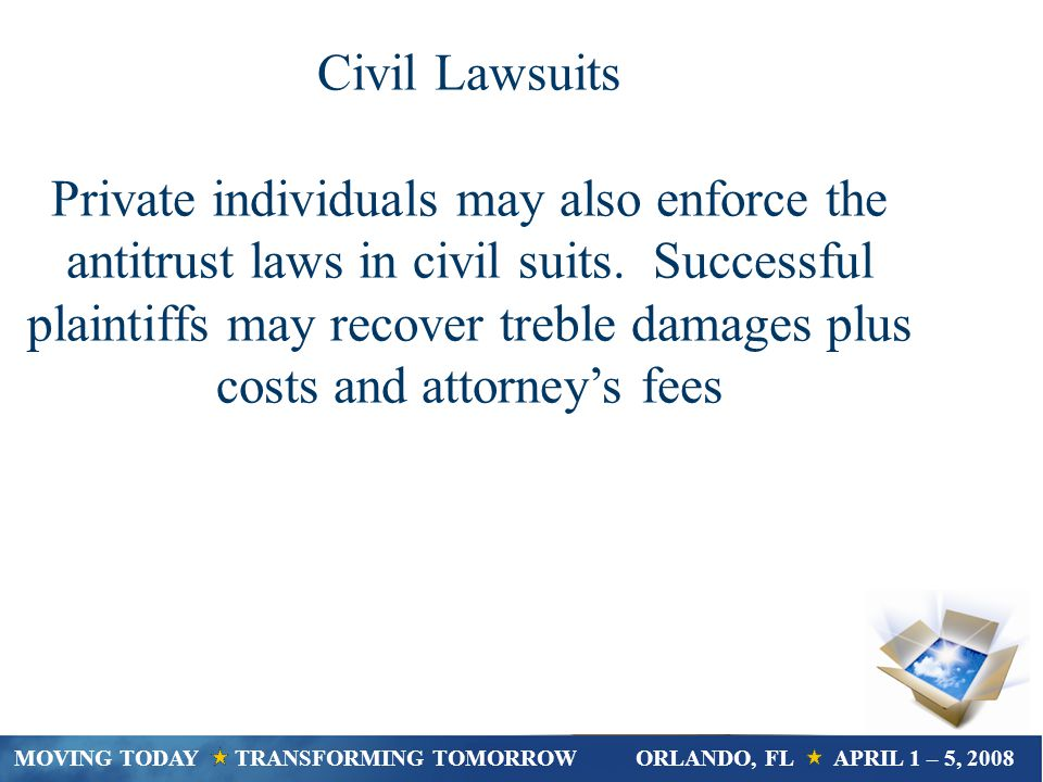 Civil Lawsuits Private individuals may also enforce the antitrust laws in civil suits.