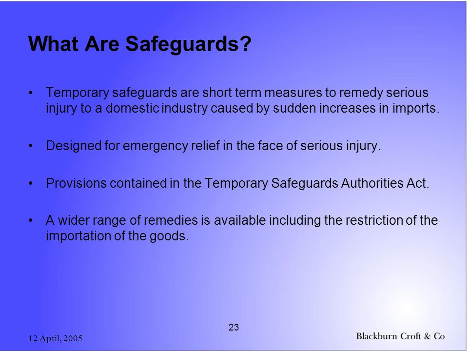 12 April, 2005 23 What Are Safeguards.