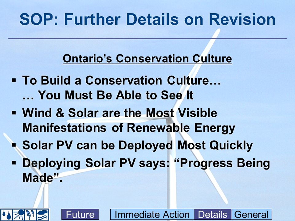 SOP: Further Details on Revision To Build a Conservation Culture… … You Must Be Able to See It Wind & Solar are the Most Visible Manifestations of Renewable Energy Solar PV can be Deployed Most Quickly Deploying Solar PV says: Progress Being Made.