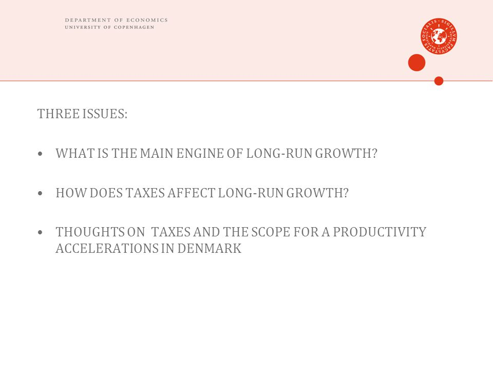 THREE ISSUES: WHAT IS THE MAIN ENGINE OF LONG-RUN GROWTH.