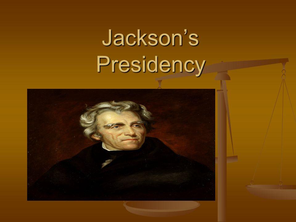 Jacksons Presidency