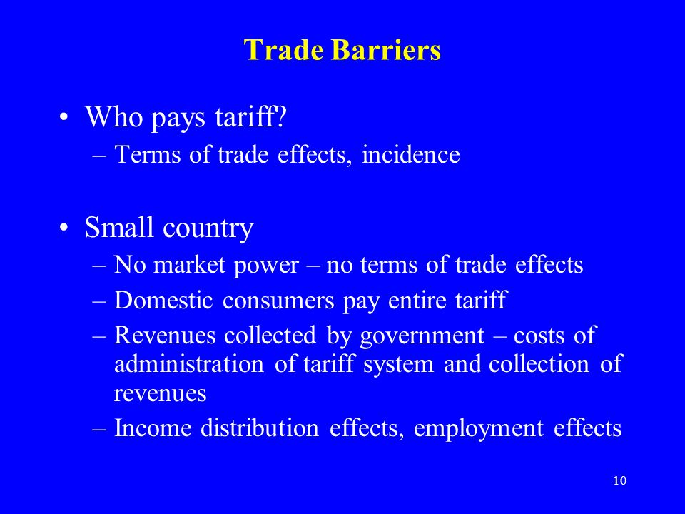 10 Trade Barriers Who pays tariff.