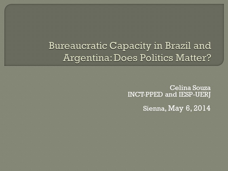 Analyze the process of bureaucratization and the construction of bureaucratic capacity in Brazil and Argentina Measure the quality of the Brazilian bureaucracy in agencies in charge of four developmental policies (environment, infrastructure, industrial and innovation) Creation of an index of bureaucratic capacity in Brazil (Index of Bureaucratic Capacity - IBC) Capture and analyze the perceptions of bureaucratic and social actors in Argentina about the quality of their bureaucracy
