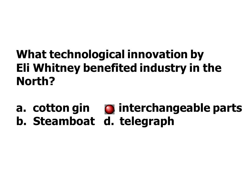 What technological innovation by Eli Whitney benefited industry in the North.