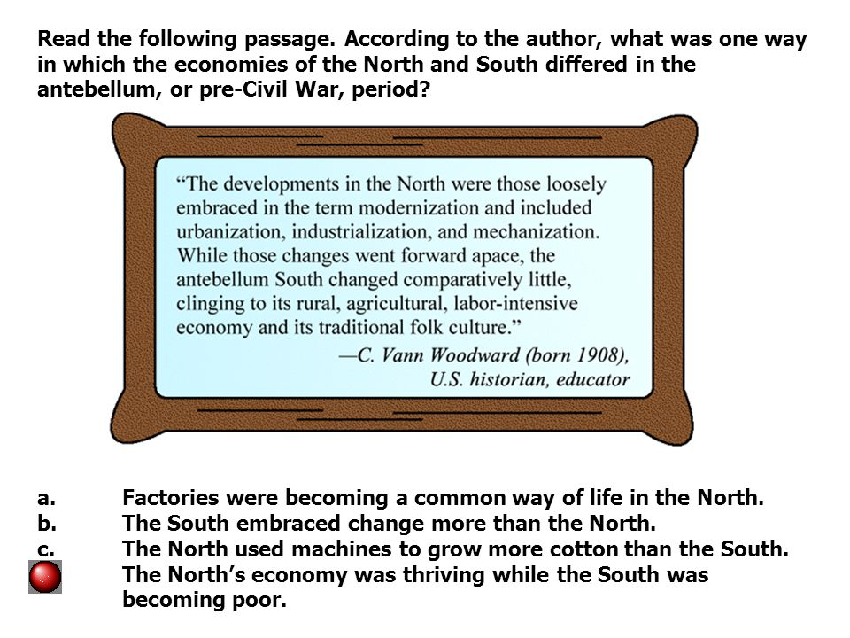 Read the following passage. According to the author, what was one way in which the economies of the North and South differed in the antebellum, or pre