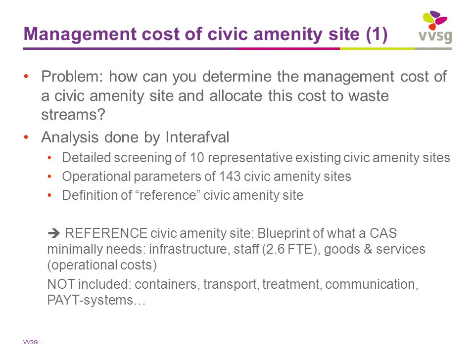 VVSG - Management cost of civic amenity site (1) Problem: how can you determine the management cost of a civic amenity site and allocate this cost to waste streams.