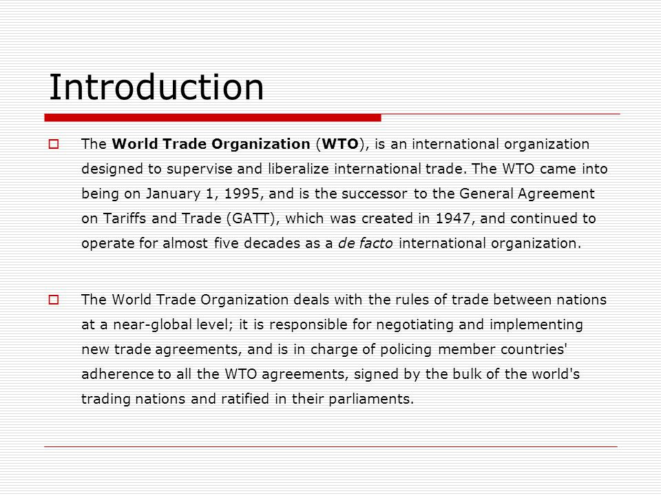 Principles of Trading System Transparency The WTO members are required to publish their trade regulations, to maintain institutions allowing for the review of administrative decisions affecting trade, to respond to requests for information by other members, and to notify changes in trade policies to the WTO.