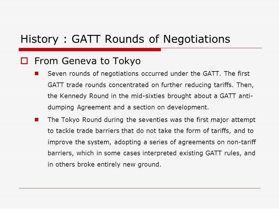 History : GATT Rounds of Negotiations Uruguay Round The eighth GATT round known as the Uruguay Round was launched in September 1986, in Punta del Este, Uruguay.