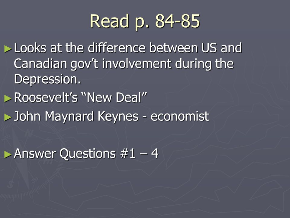 Read p. 84-85 Looks at the difference between US and Canadian govt involvement during the Depression. Looks at the difference between US and Canadian