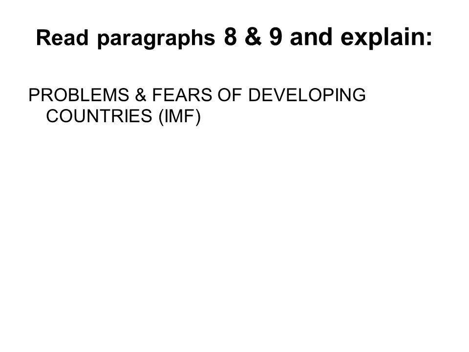 Read paragraphs 8 & 9 and explain: PROBLEMS & FEARS OF DEVELOPING COUNTRIES (IMF)