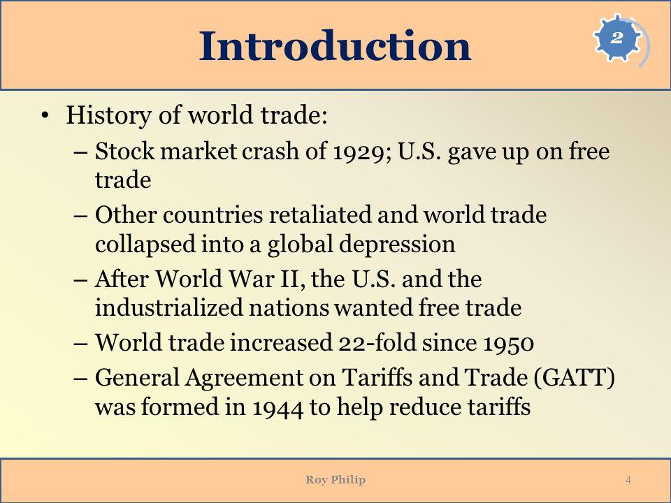 Introduction History of world trade: – Stock market crash of 1929; U.S.
