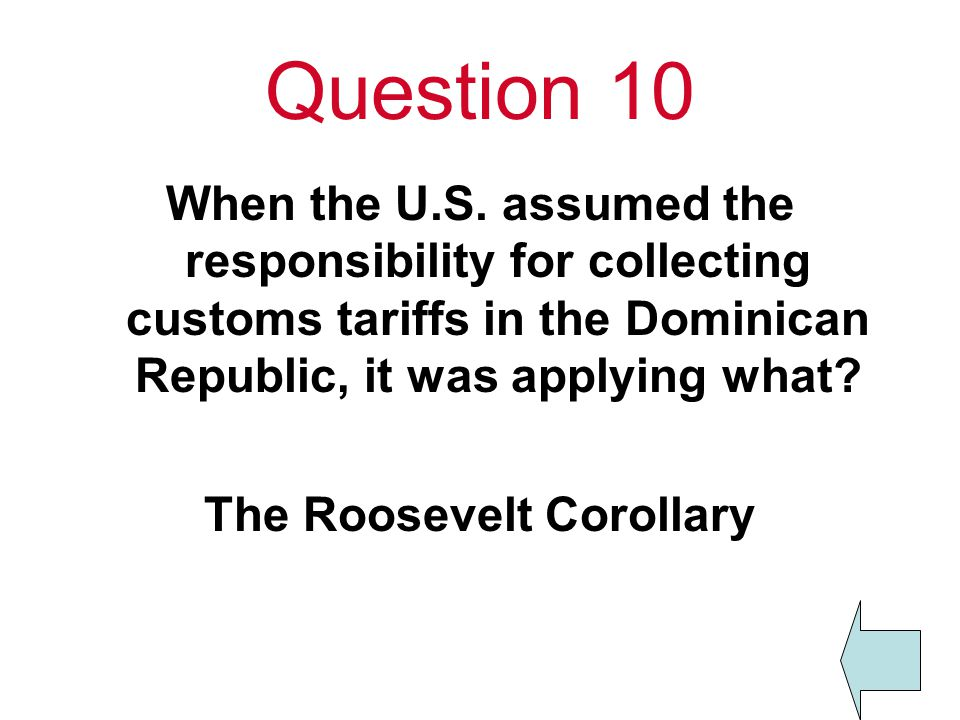 Question 10 When the U.S.