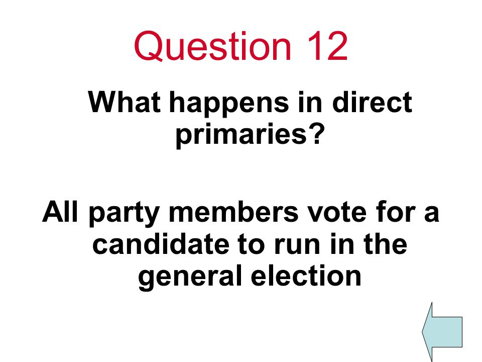 Question 12 What happens in direct primaries.