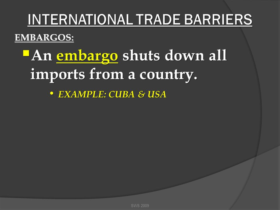 QUOTA: A quota- Instead of imposing a tax on imports the government sets a quota (or maximum amount) on imports/exports.