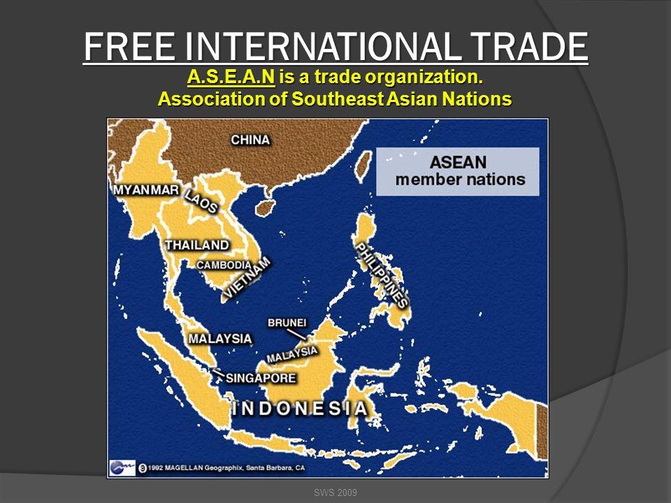 E.U. (European Union) is a trade organization. SWS 2009 FREE INTERNATIONAL TRADE
