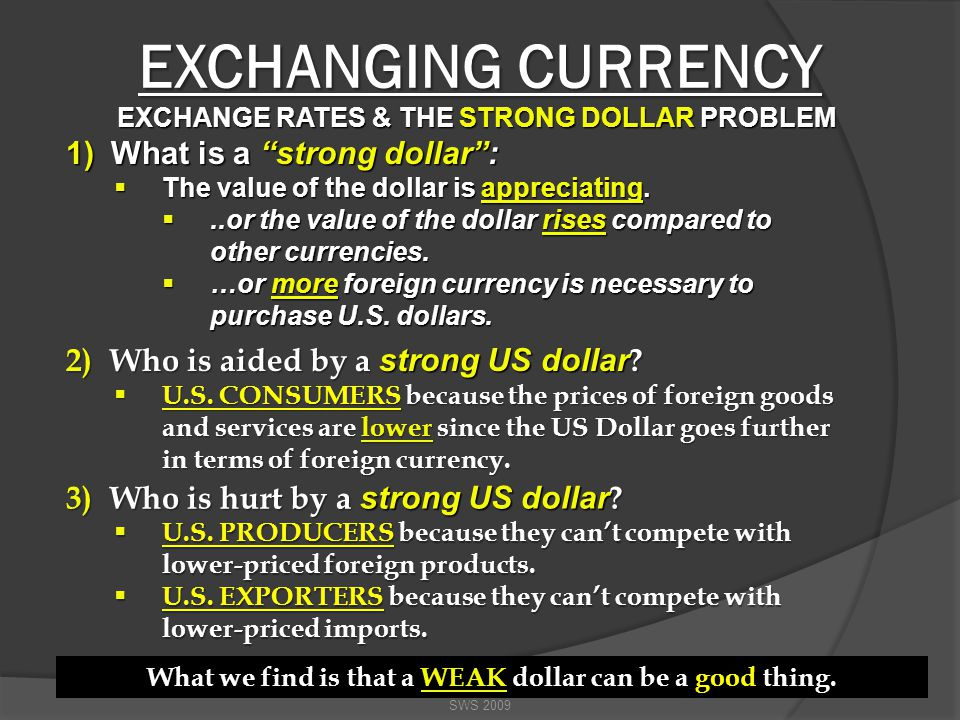 EXCHANGING CURRENCY EXCHANGE RATES: The exchange rate between two currencies shows how much one currency is worth in terms of the other.