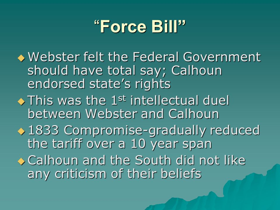 Calhoun dedicated the last segment of his life to the protection of Southern interests Calhoun dedicated the last segment of his life to the protection of Southern interests