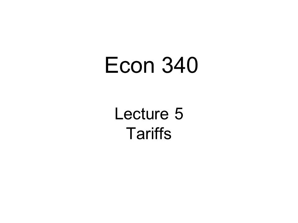 Lecture 5: Tariffs32 Effects of Tariffs: Large Country S D PW0PW0 P P W 1 +t Tariff Q QS0QS0 QS1QS1 QD1QD1 QD0QD0 a b c d Effects of tariff on Welfare P W 0 +t PW1PW1 e Suppliers gain +a