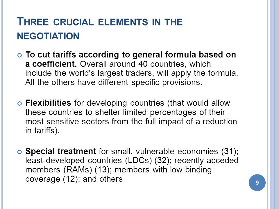 T HREE CRUCIAL ELEMENTS IN THE NEGOTIATION To cut tariffs according to general formula based on a coefficient.