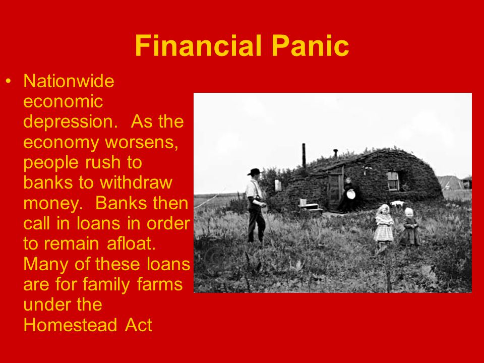 Financial Panic Nationwide economic depression.