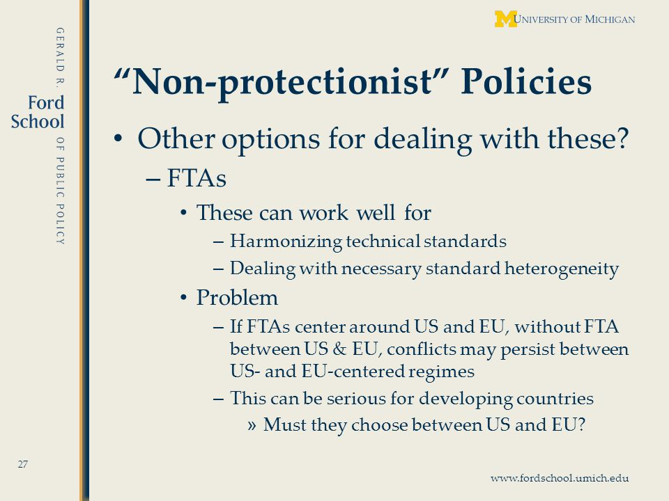 www.fordschool.umich.edu Non-protectionist Policies Other options for dealing with these.