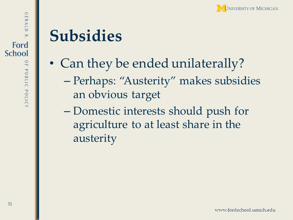 www.fordschool.umich.edu Subsidies Can they be ended unilaterally.