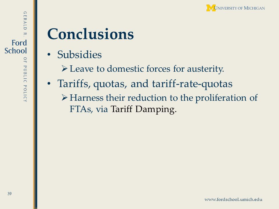 www.fordschool.umich.edu Conclusions Subsidies Leave to domestic forces for austerity.