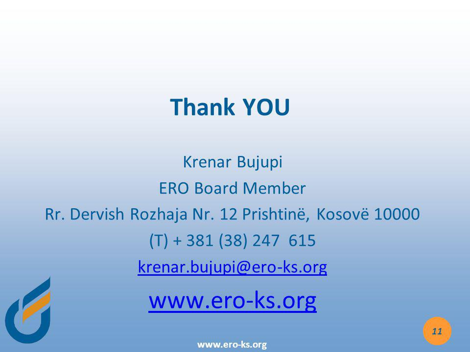 www.ero-ks.org Thank YOU Krenar Bujupi ERO Board Member Rr.