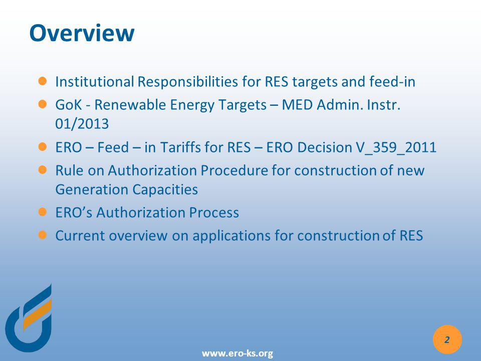 www.ero-ks.org Overview Institutional Responsibilities for RES targets and feed-in GoK - Renewable Energy Targets – MED Admin.