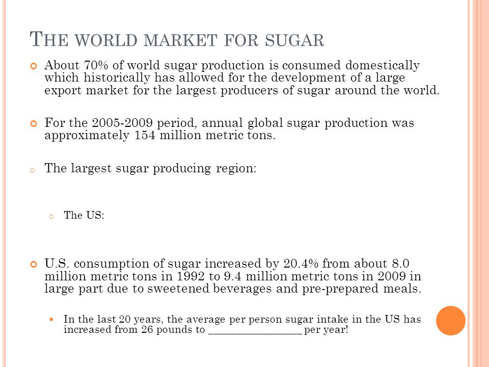 US SUGAR POLICY The U.S.sugar program was established by the Food and Agricultural Act of 1981.