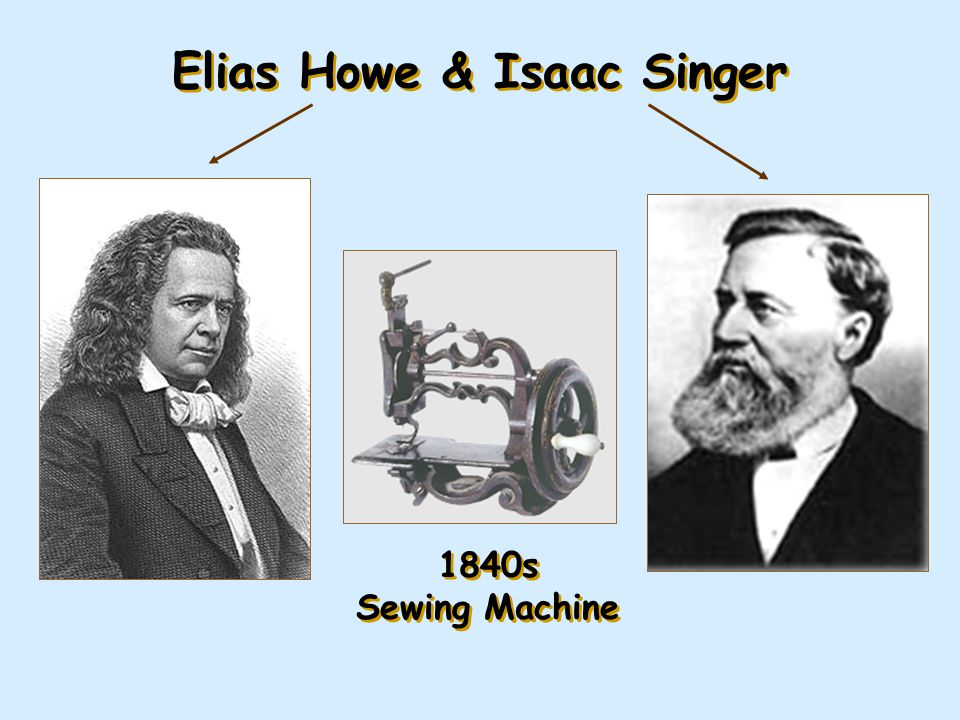 Elias Howe & Isaac Singer 1840s Sewing Machine